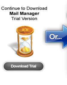 Continue to download Mail Manager Trial-Version